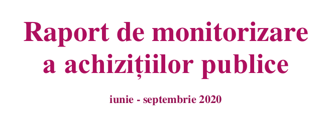 Raport de monitorizare a achizițiilor publice iunie – septembrie 2020 | AGER