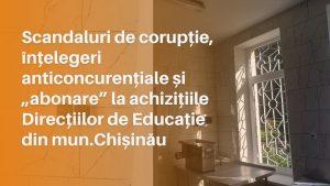 """Scandaluri de corupție, contracte anticoncurențiale și """"abonare"""" la achizițiile Direcțiilor de Educație din mun. Chișinău"""